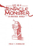 Life as a Tentacle Monster in Another World- Mr.E